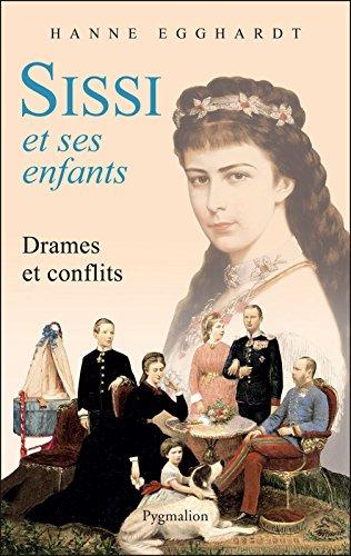 Sissi et ses enfants: Drames et conflits
