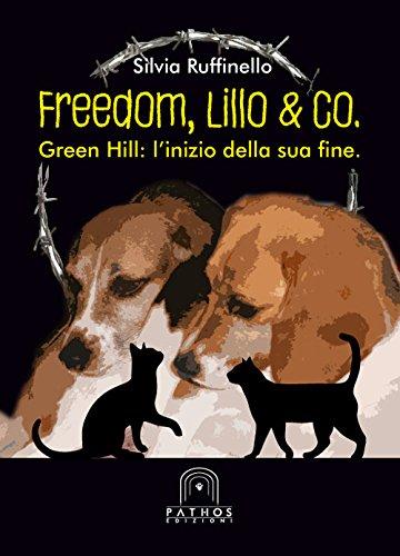 Freedom, Lillo & co. Green Hill: l'inizio della sua fine