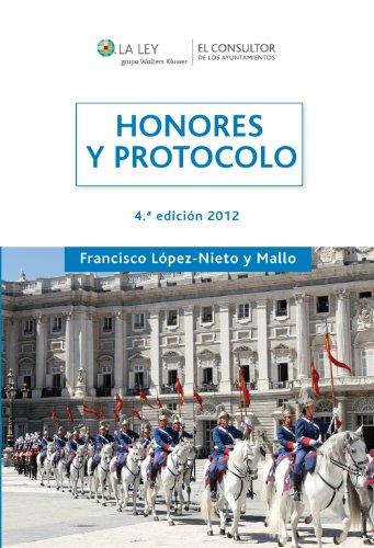 Honores y Protocolo por Francisco López-Nieto y Mallo