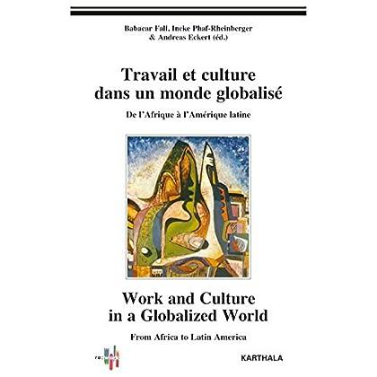 Travail et culture dans un monde globalisé (Hommes et sociétés)