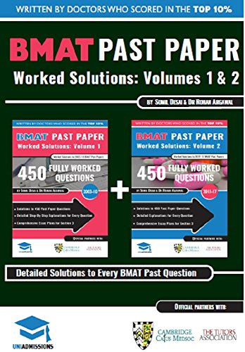 BMAT Past Paper Worked Solutions Volume 1 & 2: Full 2003 - 2016, Fully worked answers to 600+ Questions, Detailed Essay Plans, BioMedical Admissions Test ... to every single BMAT (English Edition)