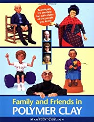 Family and Friends in Polymer Clay by Maureen Carlson (2000-04-01)