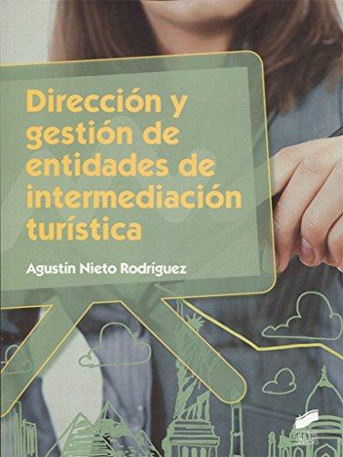 Dirección y gestión de entidades de intermediación turística (Hostelería y Turismo) por Agustín Nieto Rodríguez