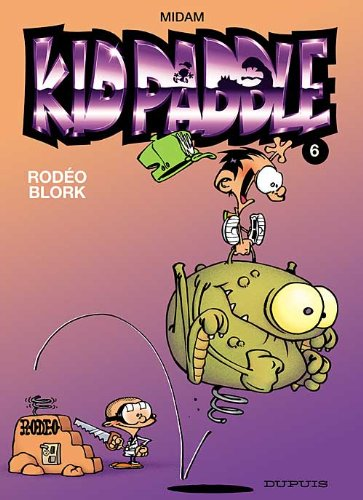 Kid Paddle, Tome 6 : Rodéo Blork par Midam