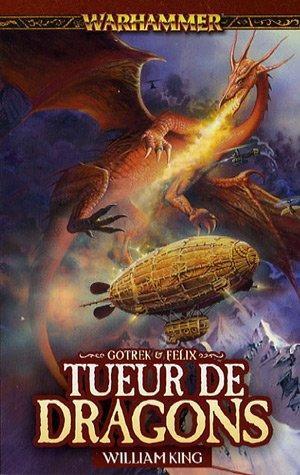 Gotrek et Félix, Tome 4 : Tueur de dragons