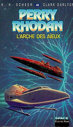 Perry Rhodan, tome 42 : L'Arche des aïeux par Karl-Herbert Scheer