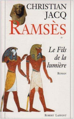Ramsès, tome 1 : Le fils de la lumière.