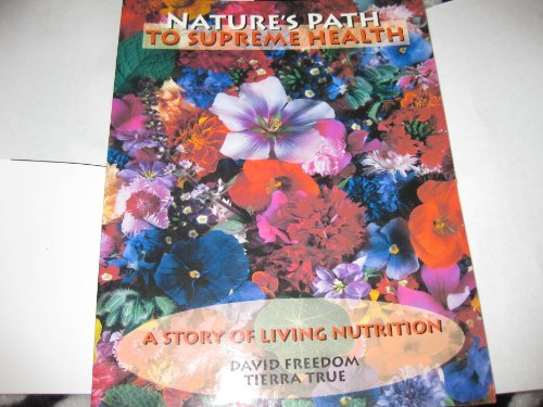 natures-path-to-supreme-health-a-self-reliant-guide-to-living-supremely-healt