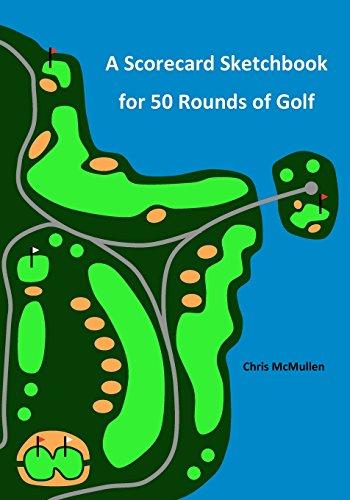A Scorecard Sketchbook For 50 Rounds Of Golf por Chris McMullen