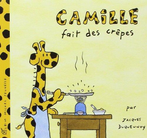 Camille fait des crêpes de Jacques Duquennoy (9 avril 2003) Relié