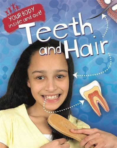Teeth and Hair (Your Body: Inside and Out)