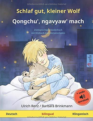Schlaf gut, kleiner Wolf - Qongchu', ngavyaw' mach (Deutsch - Klingonisch): Zweisprachiges Kinderbuch, mit Hörbuch zum Herunterladen