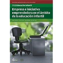 Empresa e iniciativa emprendedora en el ámbito de la educación infantil (CFGS EDUCACIÓN INFANTIL) - 9788415309055