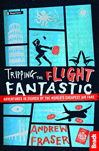Price comparison product image Tripping the Flight Fantastic: Adventures in Search of the World's Cheapest Air Fare (Bradt Travel Guides (Travel Literature))