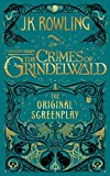 Fantastic Beasts - The Crimes of Grindelwald ― The Original Screenplay