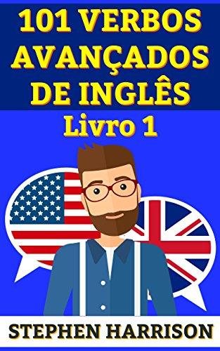 101 Verbos Avançados de Inglês - Livro 1 (INGLÊS AVANÇADO ...