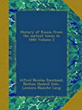 History of Russia from the earliest times to 1880 Volume 2