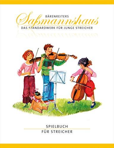 Spielbuch für Streicher: Eine Orchestervorschule für Kinder. 14 Kanons und 6 Spielstücke, solistische und chorische Besetzung (Geige, Bratsche und Cello)
