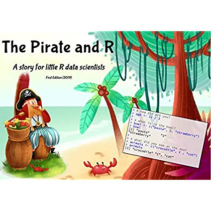 The Pirate And R: A Story For Little Data Scientists (English Edition)