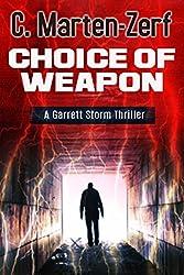 Choice of Weapon - An Action Adventure Thriller: A Garrett Storm Thriller (Garrett & Petrus Action Packed Thrillers Book 1) (English Edition)