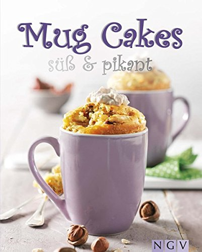 Mug Cakes süß & pikant (Backen Mikrowelle)