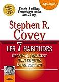 Les 7 habitudes de ceux qui réalisent tout ce qu'ils entreprennent - Livre audio 1 CD MP3 - Audiolib - 10/09/2014