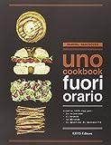 Scarica Libro UNO Cookbook Fuori orario Ricette 100 veg per la colazione per il brunch per la merenda e per lo spuntino di mezzanotte (PDF,EPUB,MOBI) Online Italiano Gratis