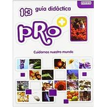 Pro+ 13. Cuidamos nuestro mundo. Guía Didáctica - 9788444172132