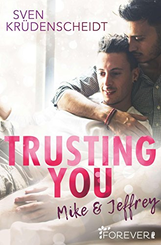Trusting You: Mike & Jeffrey