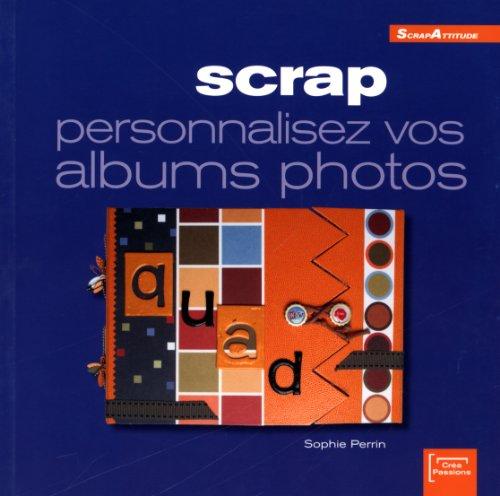 Scrap : Personnalisez vos albums photos