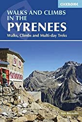 Walks and Climbs in the Pyrenees: Walks, Climbs and Multi-Day Tours (Mountain Walking) (Cicerone Guidebooks)