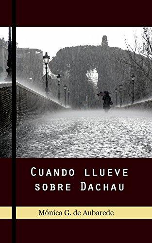 Cuando llueve sobre Dachau por Mónica G. de Aubarede