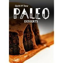 Paleo Desserts (Quick N' Easy Paleos Book 6) (English Edition)