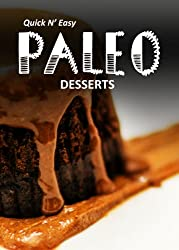 Paleo Desserts (Quick N' Easy Paleo) (English Edition)