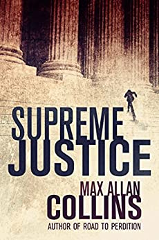 Supreme Justice (Reeder and Rogers Thriller) by [Collins, Max Allan]