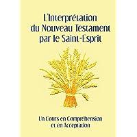 L'Interprétation du Nouveau Testament par le Saint-Esprit