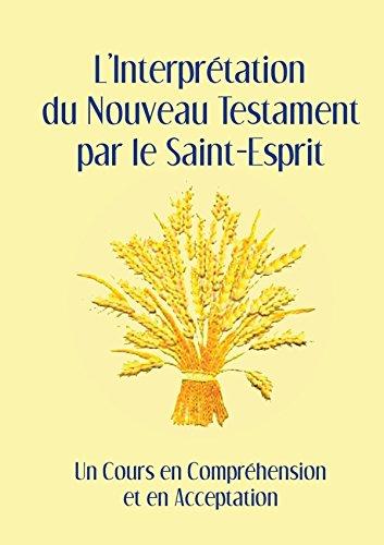 L'Interprétation du Nouveau Testament par le Saint-Esprit par Regina Akers