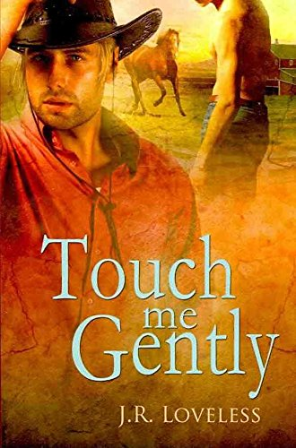 [(Touch Me Gently)] [By (author) J R Loveless] published on (September, 2010)
