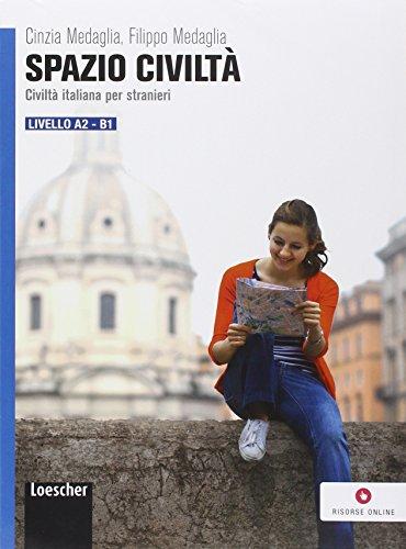 Spazio civilt. Civilt italiana per stranieri. Livello A2-B1