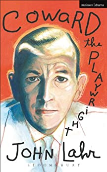 Coward The Playwright (Biography and Autobiography) by [Lahr, John]