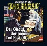John Sinclair - Folge 132: Der Ghoul, der meinen Tod bestellte. (Geisterjäger John Sinclair) - Jason Dark