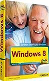 Windows 8 - farbig, große Schrift, sehr verständlich: Leichter Einstieg für Senioren
