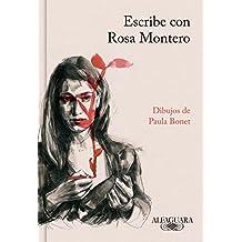 Escribe Con Rosa Montero / How to Write, with Rosa Montero (FUERA COLECCION ALFAGUARA ADULTOS, Band 717028)