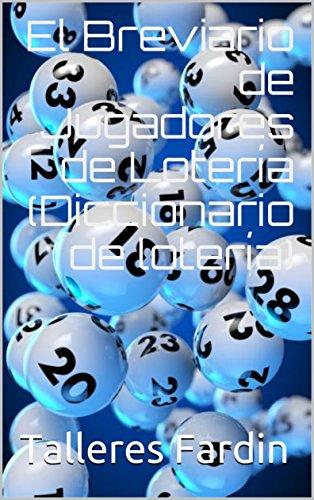 El Breviario de Jugadores de Lotería(Diccionario de lotería) por Talleres Fardin