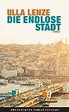 'Die endlose Stadt' von Ulla Lenze