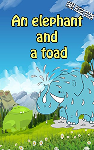 Value books for kids: An elephant and a toad  (WITH ONLINE AUDIO  FILE ): bedtime story for kids ages 1-7   top kid books (English Edition)