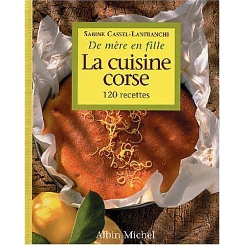La Cuisine Corse de Mère En Fille (Collections Pratique) (French Edition) by Sabine Cassel-Lanfranchi(2003-10-08)