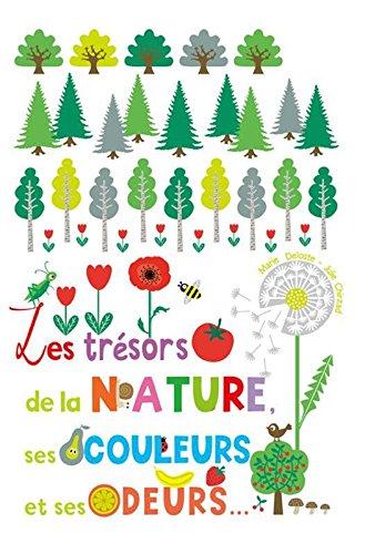 Les trésors de la nature, ses couleurs et ses odeurs