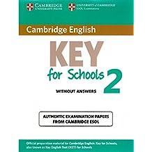 Cambridge English. Key for schools. Student's book. Without answers. Per le Scuole superiori. Con espansione online: Cambridge English Key for Schools ... Book without Answers: 2 (KET Practice Tests)