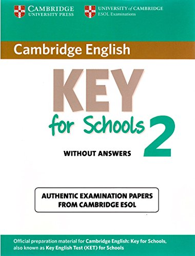 Cambridge English. Key for schools. Student's book. Without answers. Per le Scuole superiori. Con espansione online: Cambridge English Key for Schools ... Book without Answers: 2 (KET Practice Tests)